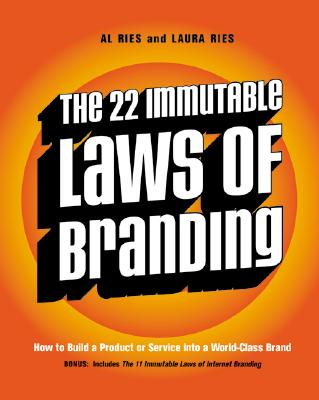 The 22 Immutable Laws of Branding By Ries, Al/ Ries, Laura