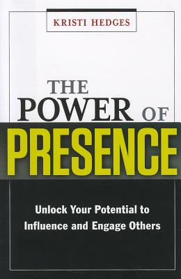 The Power of Presence By Hedges, Kristi