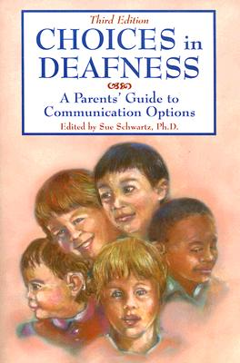 Choices in Deafness By Schwartz, Sue, Ph.D. (EDT)